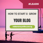 10 Steps to Start a Blog and Make over $2,000 Per Month in 18 Months