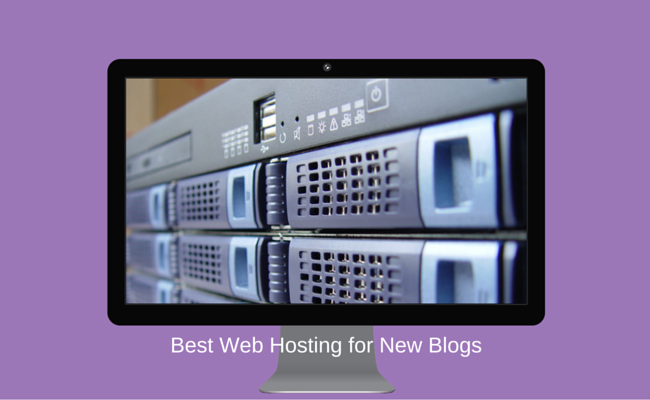 Best Web Hosting for New Blogs
