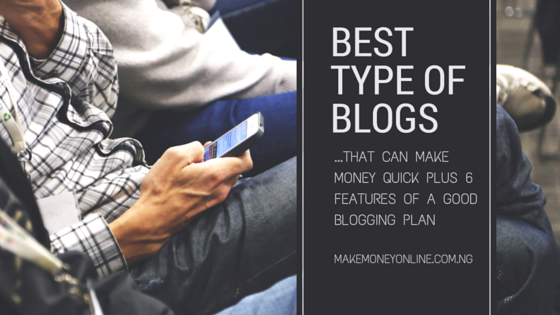 best type of blogs that can make money quick