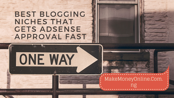 Best Blogging Niches that Gets AdSense Approval Fast