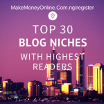 Top 30 List of Blog Niche with the Highest Readers in Nigeria