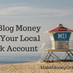 How does Blog Money Get to Local Bank Account