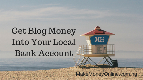 Get Blog Money Into Your Local Bank Account