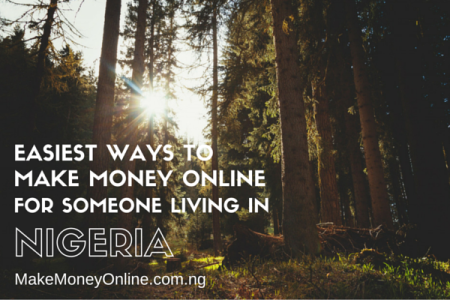 5 Easiest ways to make money online for someone who lives in Nigeria