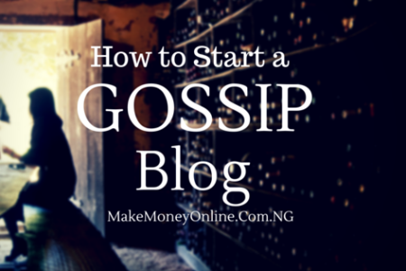 How to Start a Gossip Blog that Matters from Scratch