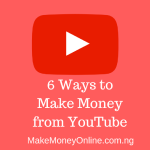 6 Ways to Make Money from YouTube by Uploading Videos Online