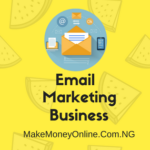 How to Make Money from Email Marketing Business