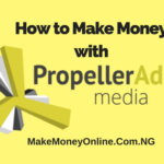 How to Make Money with Propeller Ads Media CPM Network