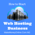 Website Hosting Business; how to start a web hosting business at home