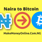 Naira to Bitcoin: Buy Bitcoin with Naira at a Very Cheap Exchange Rate